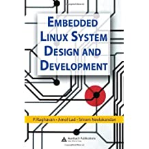 Embedded Linux System Design and Development by P. Raghavan (2005-12-21)