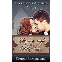 Vacanza sugli altipiani (Amore sugli altipiani vol.1) (Italian Edition)
