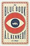 The Blue Book by A. L. Kennedy - A. L. Kennedy