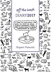 Off the Leash Diary 2017 by Rupert Fawcett (2016-07-05)