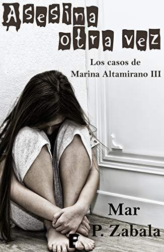 Asesina otra vez - Los casos de Marina Altamirano 03, Mar P. Zabala (rom) 51WrxZX1KPL
