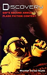 Discovery: QSF's Second Annual Flash Fiction Contest: Volume 1 (QSF Flash Fiction)