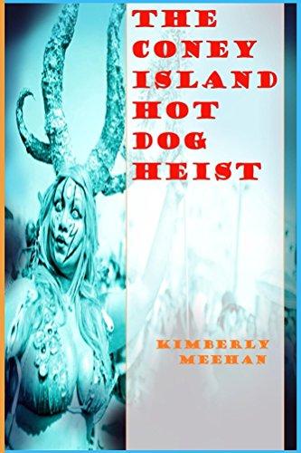 The Coney Island Hot Dog Heist (English Edition) -