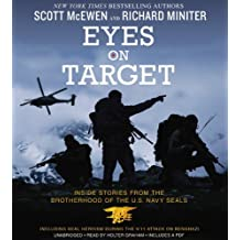 [(Eyes on Target: Inside Stories from the Brotherhood of the U.S. Navy Seals)] [ By (author) Scott Mcewen, By (author) Richard Miniter, Read by Holter Graham ] [March, 2014]