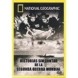 National Geographic: HISTORIAS SIN CONTAR DE LA SEGUNDA GUERRA MUNDIAL