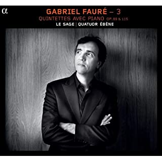 Fauré: Klavierquintette Opp. 89 & 115 (Klavierbegleitete Kammermusik Vol.3)