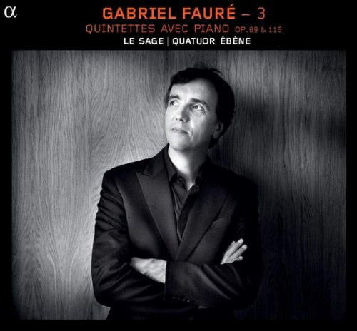 Fauré - 3 : Quintettes avec piano op. 89 et op. 115