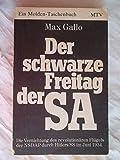 Der schwarze Freitag der SA : Der Vernichtung des revolutionären Flügels der NSDAP durch Hitlers SS im Juni 1934