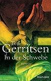 In der Schwebe: Roman - Tess Gerritsen