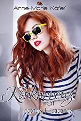 Konkurrenz hat rote Haare (German Edition)