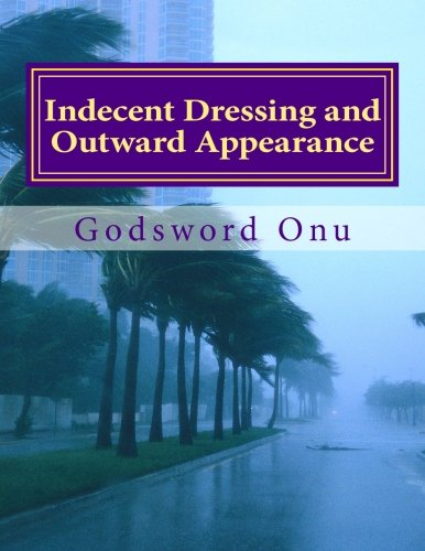 Indecent Dressing and Outward Appearance: Avoiding Things That Are Seductive, Worldly, Immoral, of Mermaid, Antichrist, and Anti-god