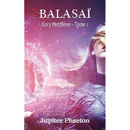 Balasaï (Kacy Matthews t. 1)