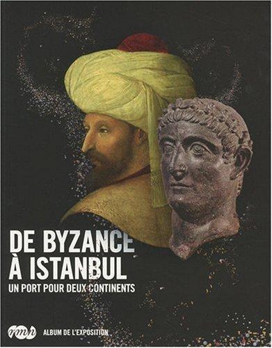 De Byzance à Istanbul : Un port pour deux continents