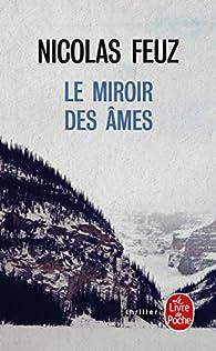 """Résultat de recherche d'images pour """"le miroir des âmes nicolas feuz"""""""