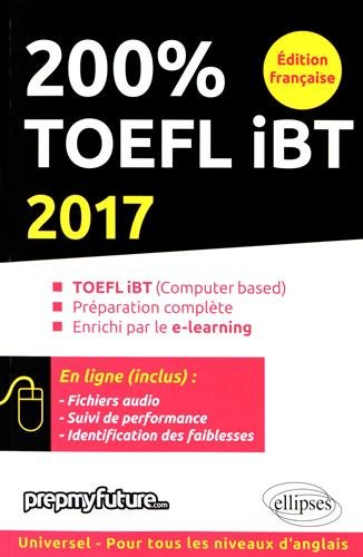 200 % TOEFL iBT : TOEFL iBT computer based test : préparation complète : enrichi par le e-learning / Lara Fenyar ; Achille Pinson (coord.).- Paris : Ellipses , cop. 2016