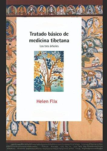 Tratado básico de medicina Tibetana: Los tres árboles por Helen Flix