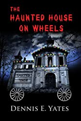 The Haunted House on Wheels (A Chilling Mystery Suspense) (English Edition)