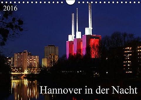 Hannover in der Nacht (Wandkalender 2016 DIN A4 quer): Impressionen