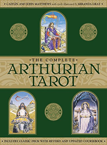 The Complete Arthurian Tarot: Includes Classic Deck with Revised and Updated Coursebook por Caitlin Matthews