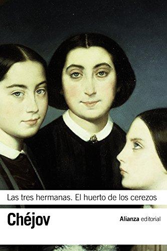 Las tres hermanas. El huerto de los cerezos (El Libro De Bolsillo - Bibliotecas De Autor - Biblioteca Chéjov) por Antón Chéjov