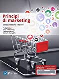 Principi di marketing. Ediz. Mylab. Con Contenuto digitale...