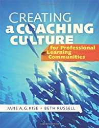 Creating a Coaching Culture for Professional Learning Communities by Jane A. G. Kise (2010-06-07)