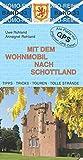 Mit dem Wohnmobil nach Schottland (Womo-Reihe)