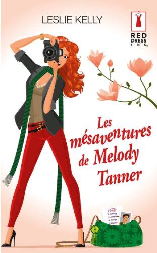 Les mésaventures de Melody Tanner (Red Dress Ink)