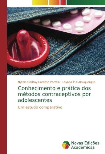 Conhecimento e prática dos métodos contraceptivos por adolescentes: Um estudo comparativo