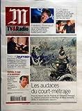 Telecharger Livres M TV ET RADIO No 19599 du 28 01 2008 FREDERIC BONNAUD EN COLERE TELEFILM LES AUDACES DU COURT METRAGE NINA COMPANEEZ ET L HISTOIRE DE SA FAMILLE RUSSE OUTREAU LE JUGE ET LA MENTEUSE MYRIAM BADAOUI (PDF,EPUB,MOBI) gratuits en Francaise