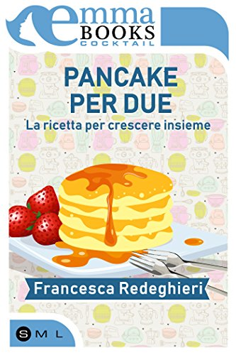 Pancake per due. La ricetta per crescere insieme di [Redeghieri Francesca]