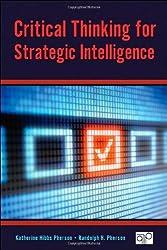 Critical Thinking For Strategic Intelligence by Katherine Hibbs Pherson (2012-10-23)