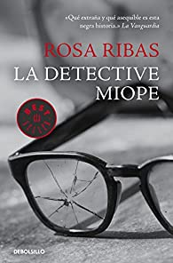 La detective miope par Rosa Ribas Moliné