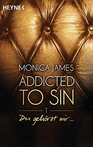 Du gehörst mir ...: Addicted to Sin (1) (Addicted to Sin-Serie) von [James, Monica]