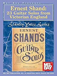 Mel Bay Ernest Shand-23 Guitar Solos from Victorian England by Stanley Yates (2000-10-05)
