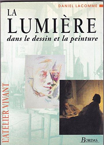 La lumière : Dans le dessin et la peinture par Daniel Lacomme