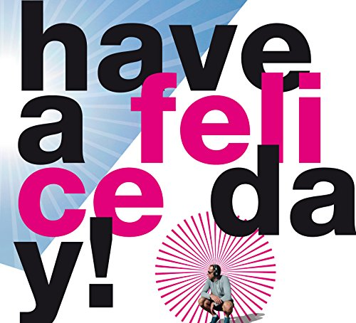 have a felice day!