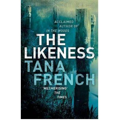 [(The Likeness)] [Author: Tana French] published on (November, 2011)