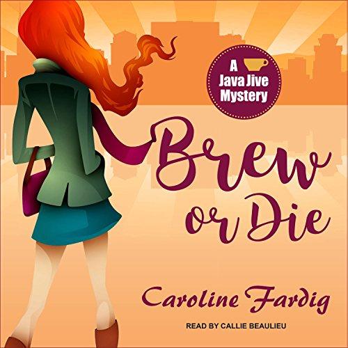 Brew or Die (Java Jive Mystery, Band 4) (Java Mp3)
