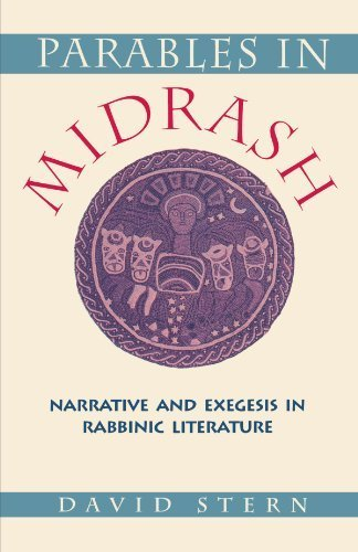 Parables in Midrash: Narrative and Exegesis in Rabbinic Literature by David Stern (1994-01-01)