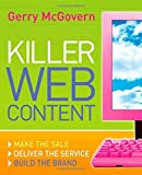 Telecharger Livres Killer Web Content Make the Sale Deliver the Service Build the Brand 1st by McGovern Gerry 2006 Paperback (PDF,EPUB,MOBI) gratuits en Francaise