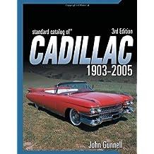 Standard Catalog of Cadillac 1903-2005