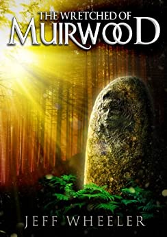 The Wretched of Muirwood (Legends of Muirwood Book 1) (English Edition) par [Wheeler, Jeff]