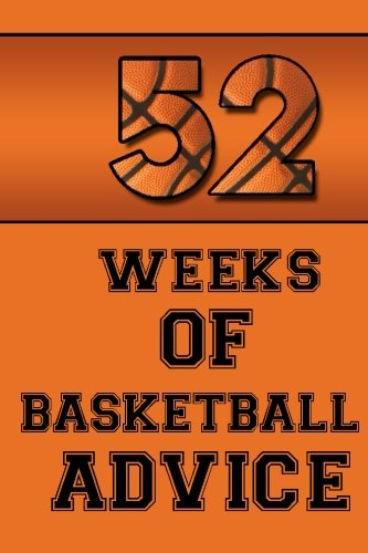 52 Weeks of Basketball Advice por Leonardo Jorge