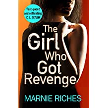 The Girl Who Got Revenge: The addictive new crime thriller of 2018 (George McKenzie, Book 5)
