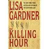 The Killing Hour by Lisa Gardner (2003-07-15)