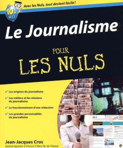 Le journalisme pour les nuls (French Edition)