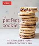 The Perfect Cookie: Your Ultimate Guide to Foolproof Cookies, Brownies, and Bars (Americas Test Kitchen)