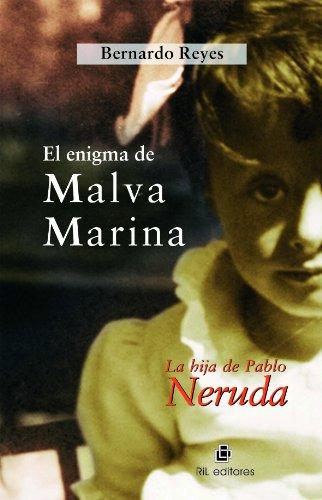 El enigma de Malva Marina: la hija de Pablo Neruda por Bernardo Reyes