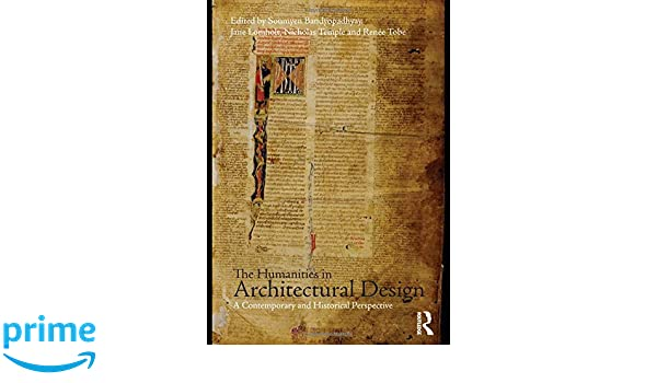 The Humanities in Architectural Design: A Contemporary and Historical Perspective